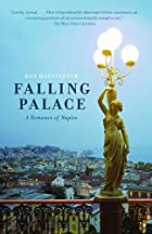 Falling Palace: A Romance of Naples by Dan…