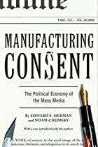 Manufacturing Consent: The Political Economy…