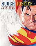 Ross, Alex: Rough Justice: The DC Comics Sketches of Alex Ross