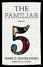 The Familiar, Volume 5: Redwood by Mark Z.…