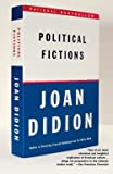 Didion, Joan: Political Fictions