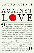 Against Love: A Polemic by Laura Kipnis