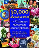 Newman, Stanley: 10,000 Answers : The Ultimate Trivia Encyclopedia