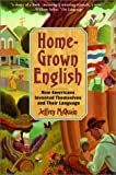 McQuain, Jeffrey: Homegrown English : How Americans Invented Themselves and Their Language