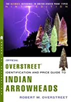 The Official Overstreet Indian Arrowheads…