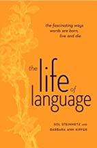 The Life of Language: The Fascinating Ways…