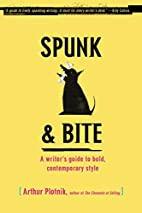 Spunk & Bite: A Writer's Guide to Bold,…