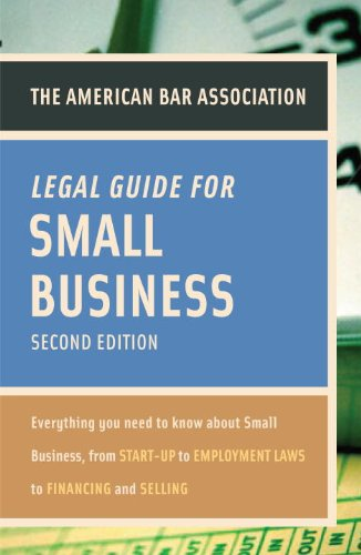 american-bar-association-legal-guide-for-small-business-second-edition-everything-you-need-to-know-about-small-business-from-start-up-to-employment-la-ws-to-financing-and-selling