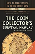 The Coin Collector&#039;s Survival Manual,&hellip;