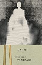 Naomi: A Novel by Junichiro Tanizaki