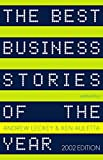 Auletta, Ken: The Best Business Stories of the Year, 2002