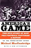 MacCambridge, Michael: America's Game: The Epic Story Of How Pro Football Captured A Nation