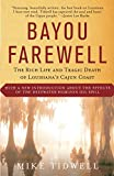 Tidwell, Mike: Bayou Farewell: The Rich Life and Tragic Death of Louisiana&#39;s Cajun Coast