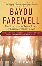 Bayou Farewell: The Rich Life and Tragic…
