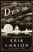 The Devil in the White City: Murder, Magic,&hellip;