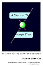 A Shortcut Through Time: The Path to the…