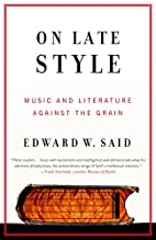 On Late Style: Music and Literature Against…
