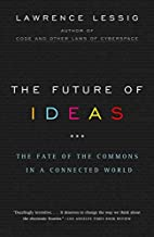 The Future of Ideas: The Fate of the Commons…