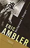Ambler, Eric: Background to Danger