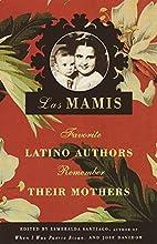 Las Mamis: Latin Authors Remember Their…