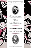Hughes, Langston: Remember Me to Harlem: The Letters of Langston Hughes and Carl Van Vechten
