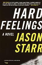 Hard Feelings: A Novel by Jason Starr