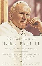 The Wisdom of John Paul II: The Pope on…