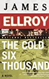 Ellroy, James: The Cold Six Thousand