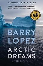 Arctic Dreams: Imagination and Desire in a…