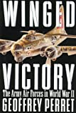 Geoffrey Perret: Winged Victory: The Army Air Forces in World War II