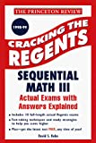 Kahn, David: Cracking the Regents Exams: Sequential Math III  1998-99 Edition (Princeton Review Series)