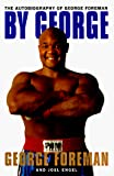 Foreman, George: By George: The Autobiography of George Foreman