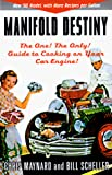 Scheller, Bill: Manifold Destiny : The One and Only Guide to Cooking on Your Car Engine