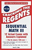 Kahn, David: Princeton Review: Cracking the Regents: Sequential Math III, 1999-2000 Edition (Princeton Review Series)