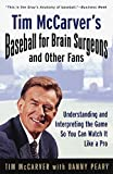 Peary, Danny: Tim McCarver&#39;s Baseball for Brain Surgeons and Other Fans: Understanding and Interpreting the Game So You Can Watch It Like a Pro