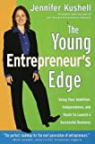 Kushell, Jennifer: The Young Entrepreneur's Edge: Using Your Ambition,  Independence, and Youth to Launch a Succesful Business (Career Guides)