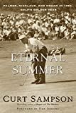 Sampson, Curt: The Eternal Summer: Palmer, Nicklaus, and Hogan in 1960, Golf's Golden Year