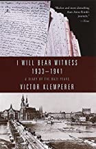 I Will Bear Witness: A Diary of the Nazi…