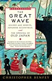 Benfey, Christopher E. G.: The Great Wave: Gilded Age Misfits, Japanese Eccentrics, and the Opening of Old Japan