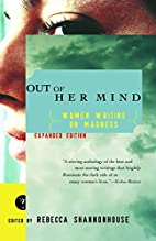 Out of Her Mind: Women Writing on Madness by…