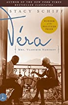 Vera (Mrs. Vladimir Nabokov) by Stacy Schiff