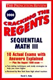 Kahn, David: Cracking the Regents Sequential Math III, 2000 Edition (Princeton Review Series)