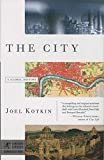 Kotkin, Joel: The City: A Global History