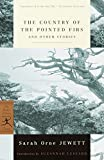 Jewett, Sarah Orne: The Country of the Pointed Firs and Other Stories