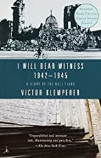 I Will Bear Witness, 1942-1945 by Victor…