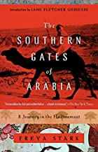 The Southern Gates of Arabia: A Journey in…