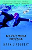 Lindquist, Mark: Never Mind Nirvana