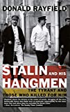 Rayfield, Donald: Stalin and His Hangmen: The Tyrant and Those Who Killed for Him