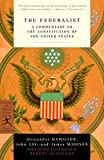 Hamilton, Alexander: The Federalist: A Commentary on the Constitution of the United States (Modern Library Classics)