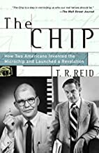 The Chip : How Two Americans Invented the…